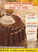 Fabulous Foods That Are Fun To Fix - Knox Gelatine Recipe Booklet