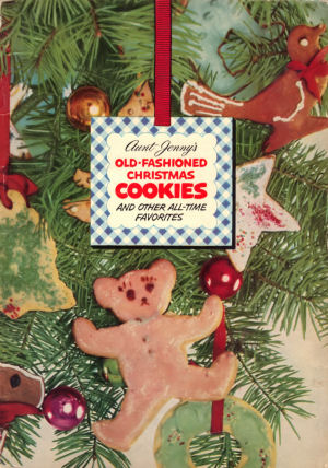 Aunt Jenny's Old Fashioned Christmas Cookies